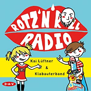 Rotz 'n' Roll Radio Hörbuch