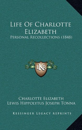 Life of Charlotte Elizabeth: Personal Recollections (1848)