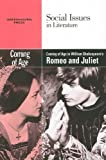 Coming of Age in William Shakespeare's Romeo and Juliet (Social Issues in Literature)