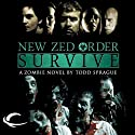 New Zed Order: Survive (       UNABRIDGED) by Todd Sprague Narrated by L. J. Ganser