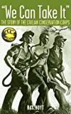 img - for We Can Take It: The Story of the Civilian Conservation Corps book / textbook / text book