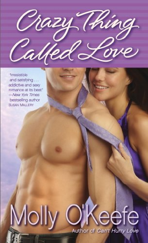Crazy Thing Called Love (Crooked Creek Ranch) by Molly O'Keefe