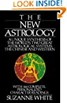 The New Astrology: A Unique Synthesis...