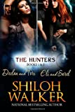 The Hunters Books 1 & 2 (0615827691) by Shiloh Walker