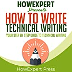How to Write Technical Writing: Your Step-by-Step Guide to Writing Technical Writing |  HowExpert Press