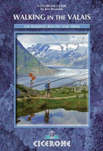 Walking in the Valais - Switzerland: 120 Walks and Treks (Cicerone Guides)