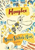 By Naomi Shihab Nye Honeybee: Poems & Short Prose (1st First Edition) [Hardcover]