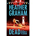 Dead on the Dance Floor (       UNABRIDGED) by Heather Graham Narrated by Janet Darling