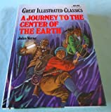 A Journey to the Center of the Earth (Great Illustrated Classics) A specially adapted version by Howard J. Schwach