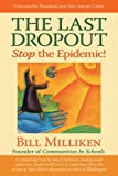 The Last Dropout: Stop the Epidemic! [Paperback] by Bill Milliken; Jimmy Cart...