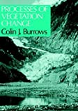img - for Processes of Vegetation Change (Paperback)--by Colin J. Burrows [1990 Edition] book / textbook / text book