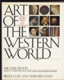Art of the Western World: From Ancient Greece to Post-Modernism (0671670077) by Bruce Cole