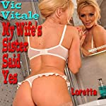 My Wife's Sister Said Yes | Vic Vitale