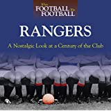 When Football Was Football: Rangers: A Nostalgic Look at a Century of the Clubby Ronnie Esplin