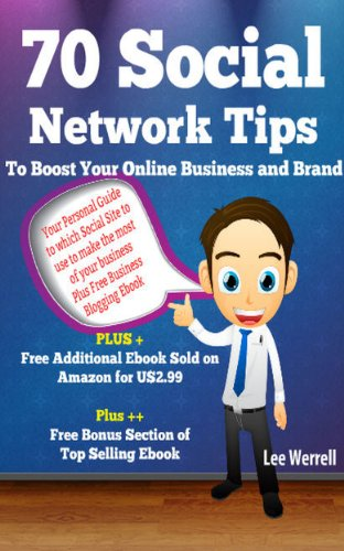 Free Kindle Book : 70 Social Network Tips To Boost Your Online Business and Brand