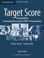 Target Score Teacher's Book: A Communicative Course for TOEIC® Test Preparation: A Communicative Course for TOEIC Test Preparation (Paperback)