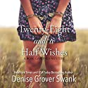 Twenty-Eight and a Half Wishes (       UNABRIDGED) by Denise Grover Swank Narrated by Frances Fuller