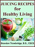 img - for Juicing Recipes for Healthy Living (Nutrition for Healthy Living) book / textbook / text book
