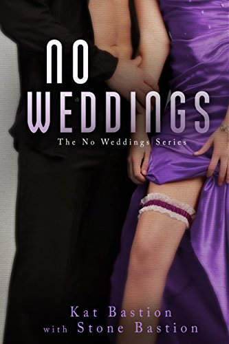 No Weddings by Kat Bastion With Stone Bastion ebook deal