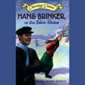 Hans Brinker, or The Silver Skates | [Mary Mapes Dodge]