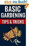 Basic Gardening Tips & Tricks - Facts...