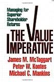 Value Imperative: Managing for Superior Shareholder Returns