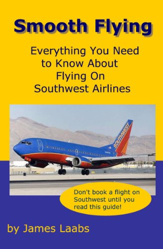 smooth-flying-everything-you-need-to-know-about-flying-on-southwest-airlines-english-edition