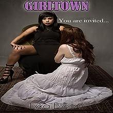 Girltown | Livre audio Auteur(s) : Lyka Bloom Narrateur(s) : Rose DeMarco