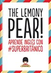 The Lemony Pear!: Aprende ingl�s con...