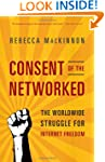Consent of the Networked: The Worldwi...