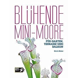 Blühende Mini-Moore: Für Garten, Terrasse und Balkon (NTV Garten)