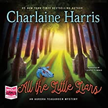 All the Little Liars: Aurora Teagarden, Book 9 Audiobook by Charlaine Harris Narrated by Therese Plummer