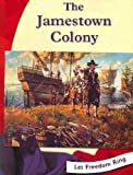 img - for The Jamestown Colony (Let Freedom Ring) The Jamestown Colony book / textbook / text book