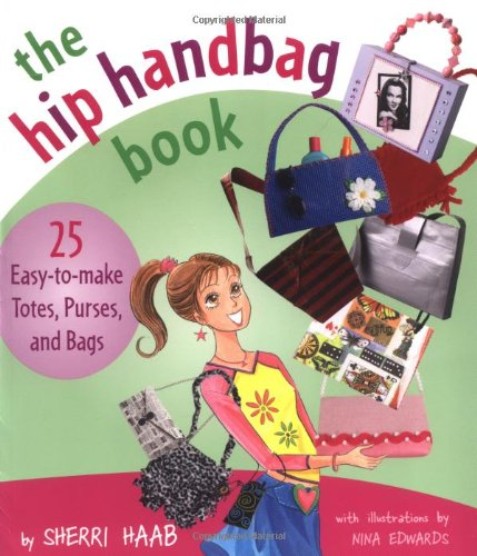 the-hip-handbag-book-25-easy-to-make-totes-purses-and-bags