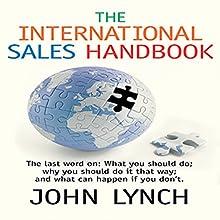 The International Sales Handbook (       UNABRIDGED) by John Lynch Narrated by John Lynch