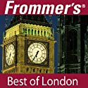 Frommer's Best of London Audio Tour Speech by Alexis Lipsitz Flippin Narrated by Pauline Frommer