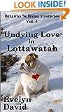 Undying Love in Lottawatah (Brianna Sullivan Mysteries Book 4)