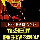The Sheriff and the Werewolf: The Law in Rocky Canyon Hörbuch von Jeff Breland Gesprochen von: S W Salzman