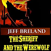 The Sheriff and the Werewolf: The Law in Rocky Canyon Audiobook by Jeff Breland Narrated by S W Salzman