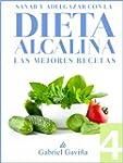Dieta Alcalina 4: Las Mejores Recetas...