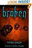 Broken (Fated Saga Fantasy Series Book 4)