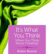 It's What You Think (When You Think About Cheating) (       UNABRIDGED) by Robin Romm Narrated by Erica Sullivan