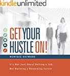 Get Your Hustle On!: It's Not Just Ab...
