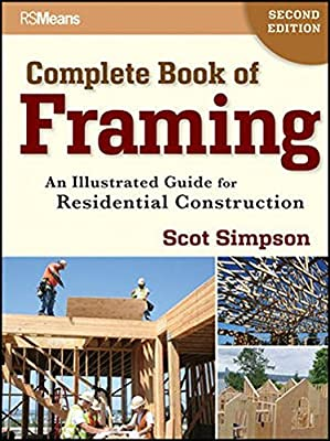 Complete Book of Framing: An Illustrated Guide for Residential Construction from RSMeans