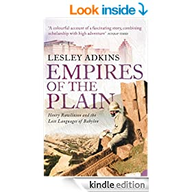 Empires of the Plain: Henry Rawlinson and the Lost Languages of Babylon (Text Only)