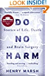 Do No Harm: Stories of Life, Death an...
