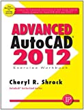img - for Advanced AutoCAD 2012 Exercise Workbook book / textbook / text book
