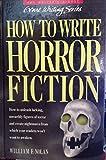 How to Write Horror Fiction (Genre Writing Series)