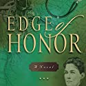 Edge of Honor Audiobook by Gilbert Morris Narrated by Dick Hill
