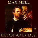 Die Sage von Dr. Faust | Max Mell